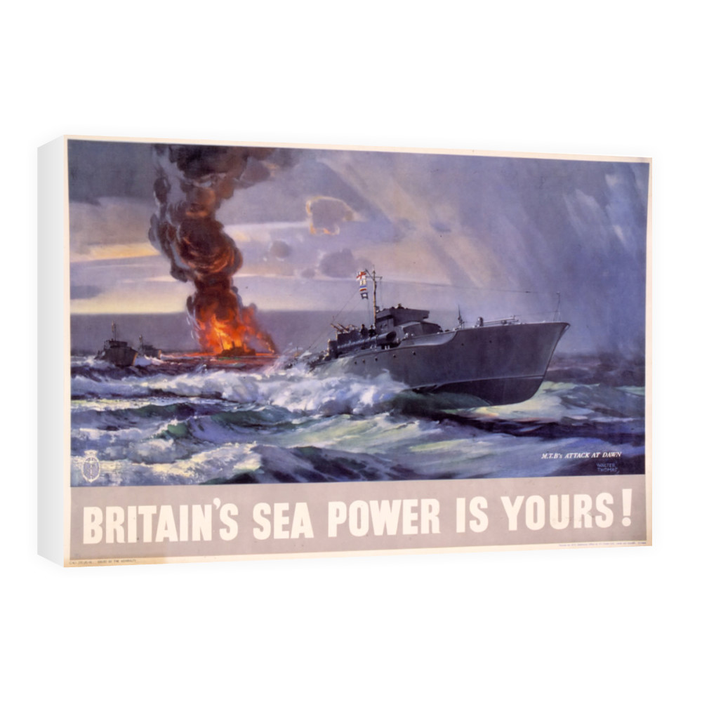 Britain's Sea Power is Yours! MTB's Attack at Dawn Canvas