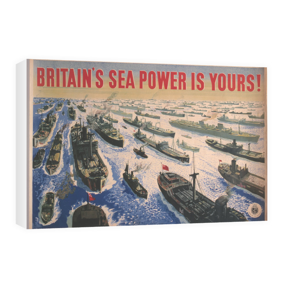 Britain's Sea Power is Yours! Canvas
