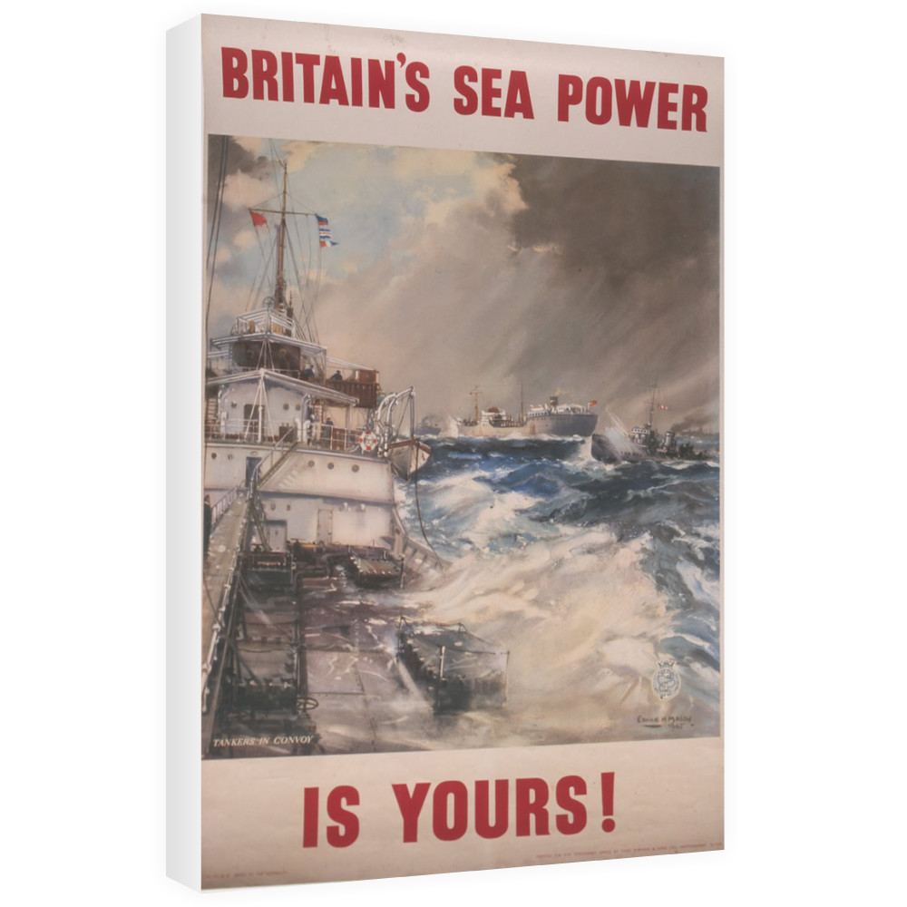 Britain's Sea Power is Yours! Tankers in Convoy Canvas