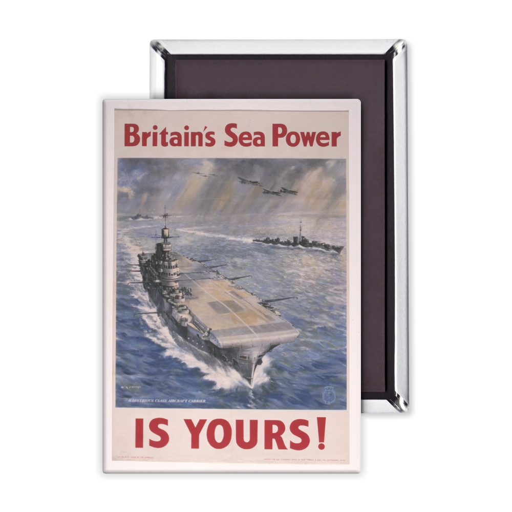 Britain's Sea Power is Yours! Magnet