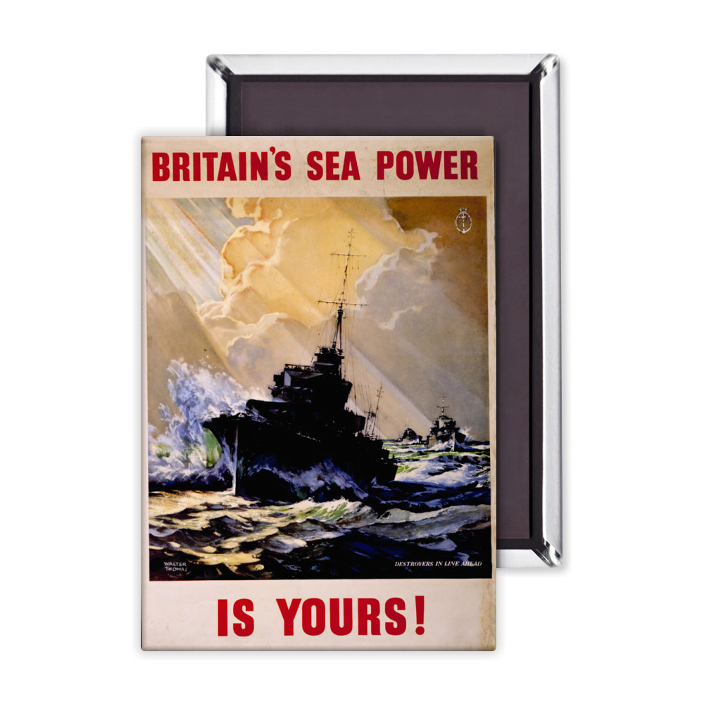 Britain's Sea Power is Yours! Destroyers in Line Ahead Magnet