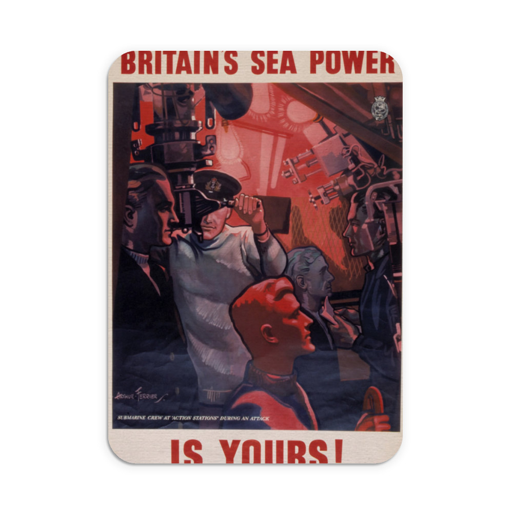 Britain's Sea Power is Yours! Submarine Crew at 'Action Stations' During an Attack Mousemat