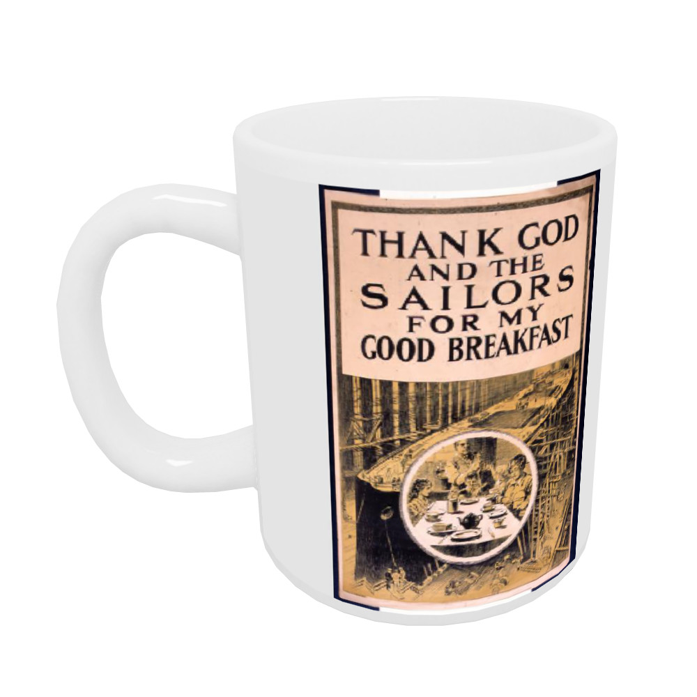 Thank God And The Sailors For My Good Breakfast Mug