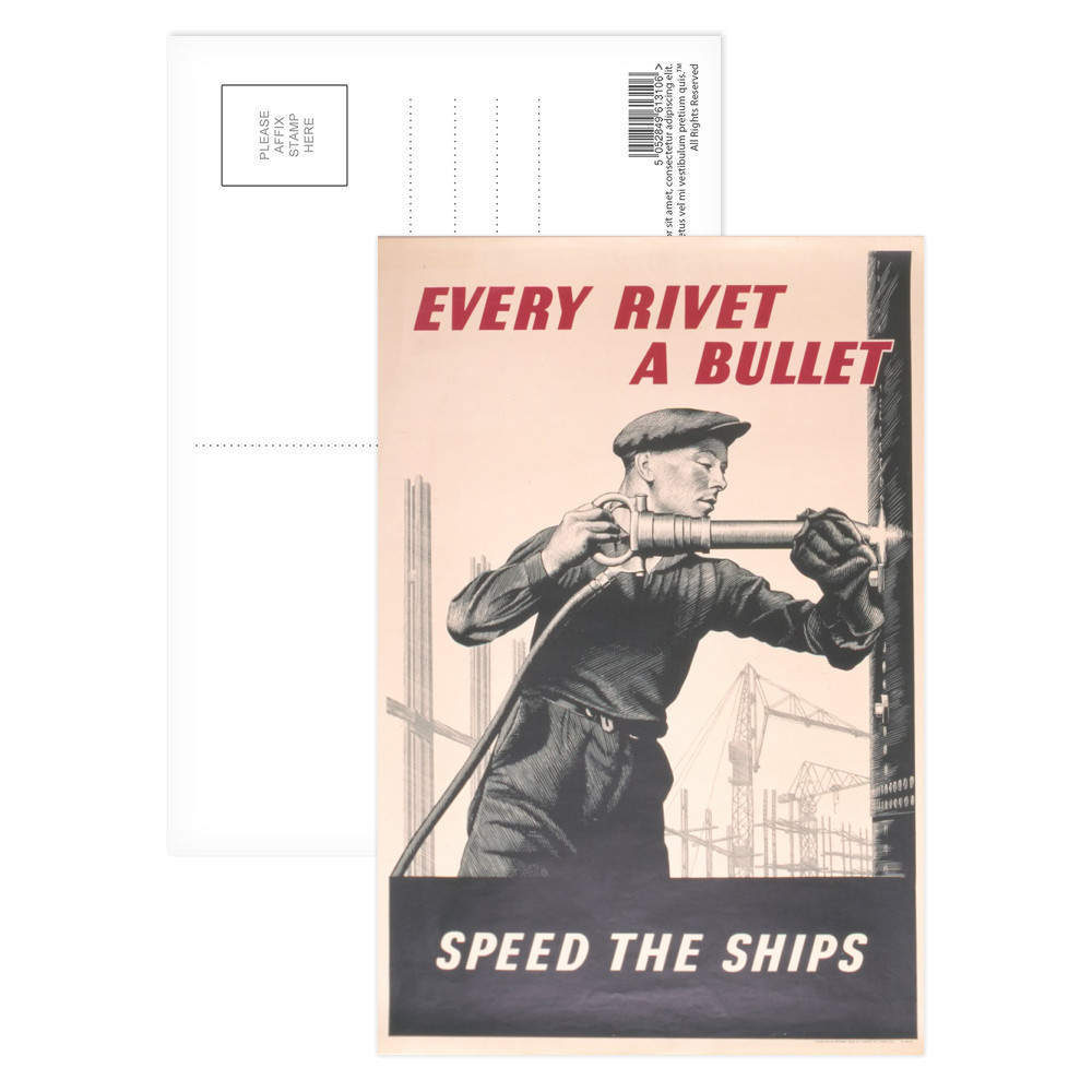 Every Rivet a Bullet Speed the Ships Postcard (x8)