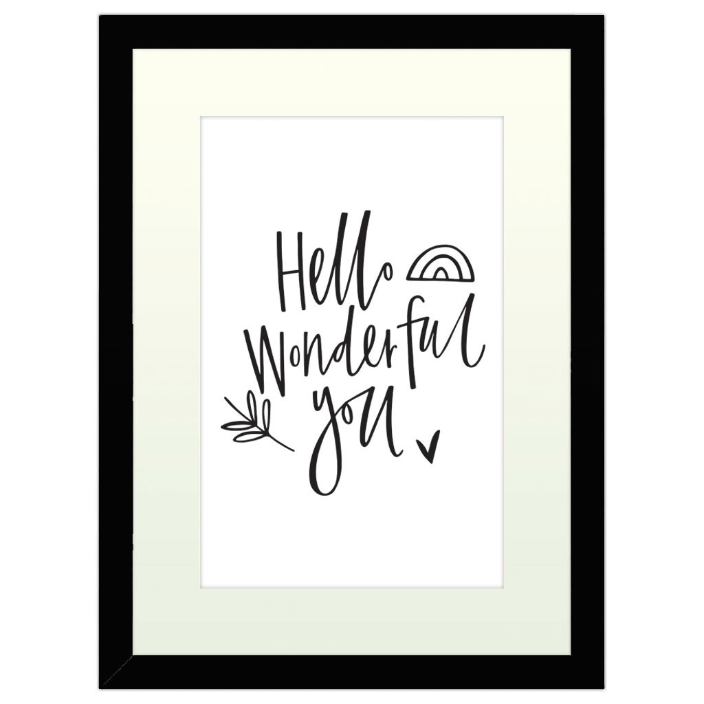 Hello Wonderful You - Black Framed Art Print (40x30cm) Black Framed Art Print
