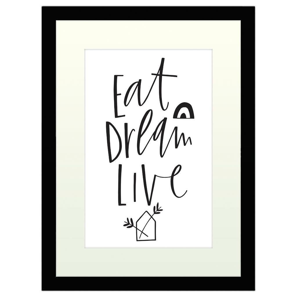 Eat Dream Live - Black Framed Art Print (40x30cm) Black Framed Art Print