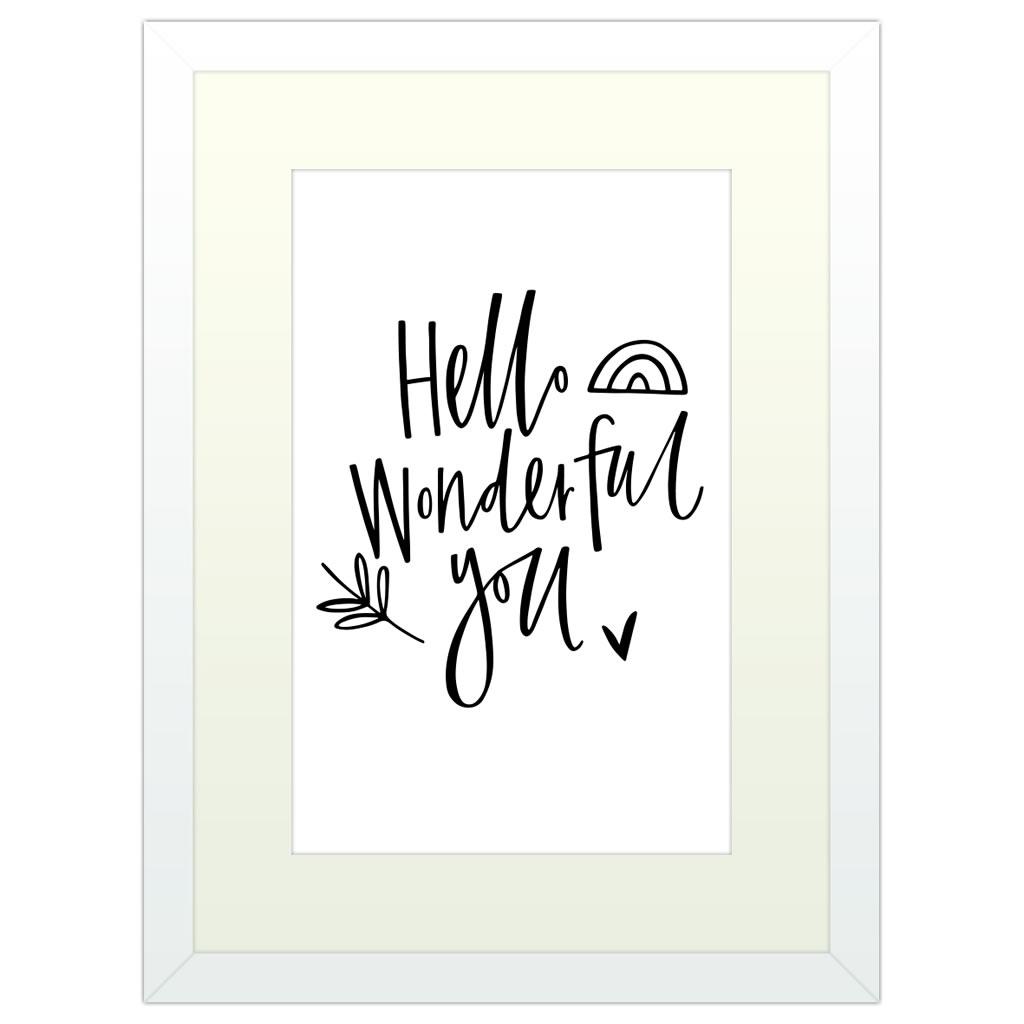 Hello Wonderful You - White Framed Art Print (40x30cm) White Framed Art Print