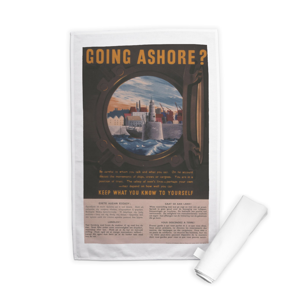 Going Ashore? Keep What You Know to Yourself Tea Towel