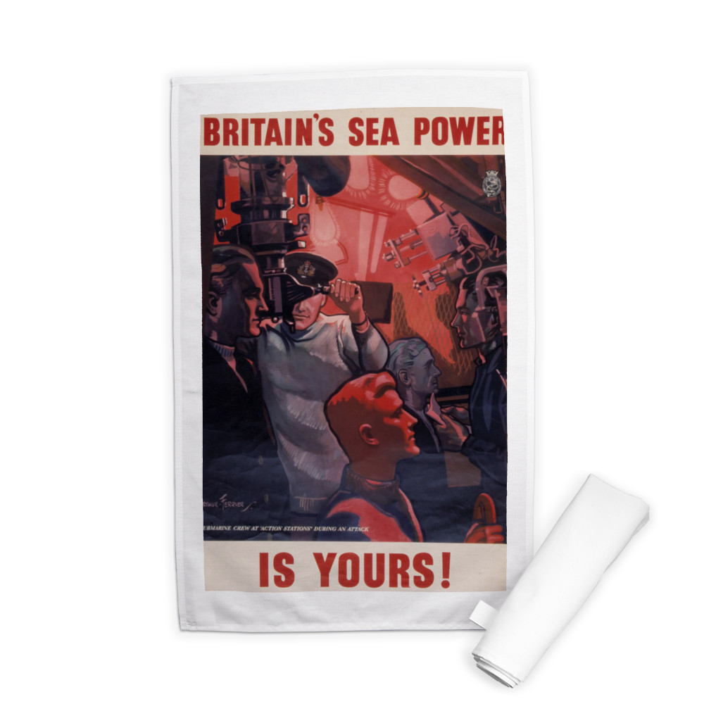 Britain's Sea Power is Yours! Submarine Crew at 'Action Stations' During an Attack Tea Towel