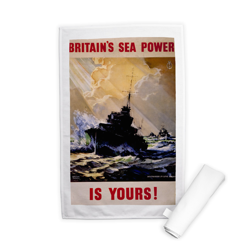 Britain's Sea Power is Yours! Destroyers in Line Ahead Tea Towel
