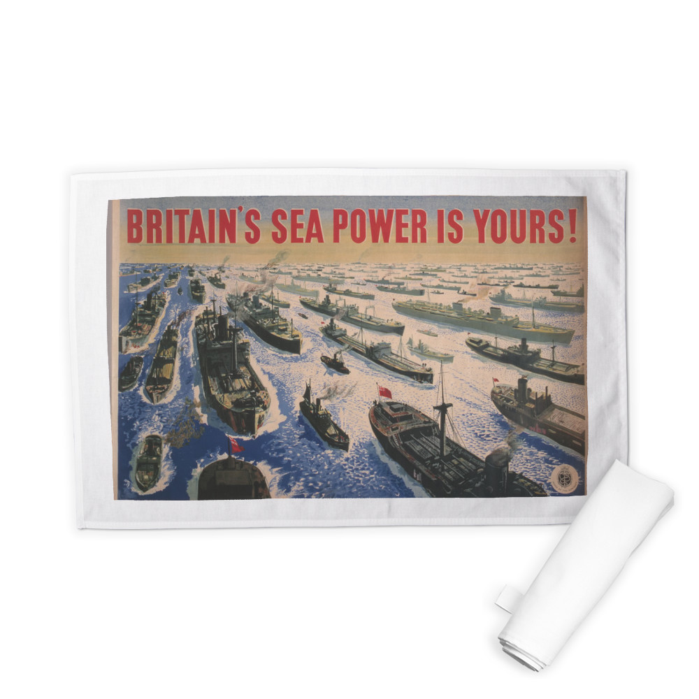 Britain's Sea Power is Yours! Tea Towel