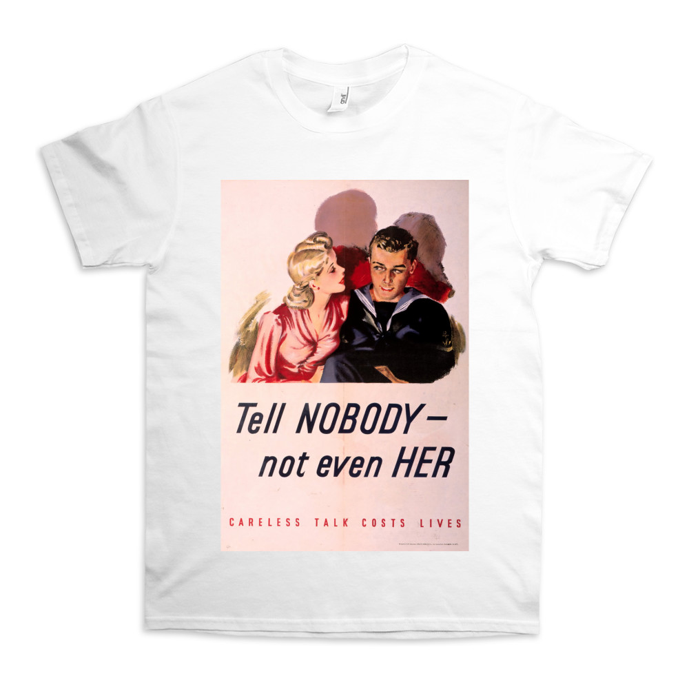 Tell Nobody - Not Even Her TShirt